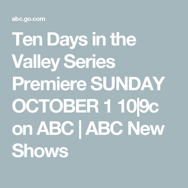 Ten Days in the Valley Series Premiere SUNDAY OCTOBER 1 10|9c on ABC | ABC New Shows
