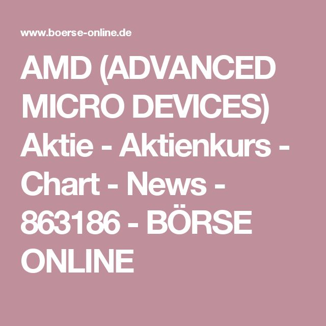 AMD (ADVANCED MICRO DEVICES)  Aktie - Aktienkurs - Chart - News - 863186 - BÖRSE ONLINE