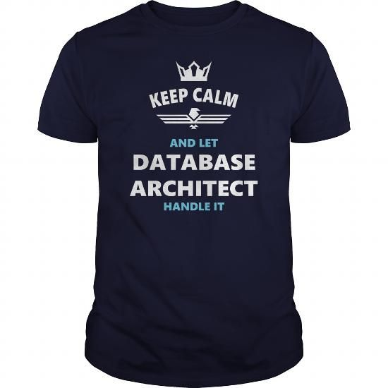 Make this awesome proud Architect: DATABASE ARCHITECT JOBS TSHIRT GUYS LADIES YOUTH TEE HOODIE SWEAT SHIRT VNECK UNISEX as a great gift Shirts T-Shirts for Architects
