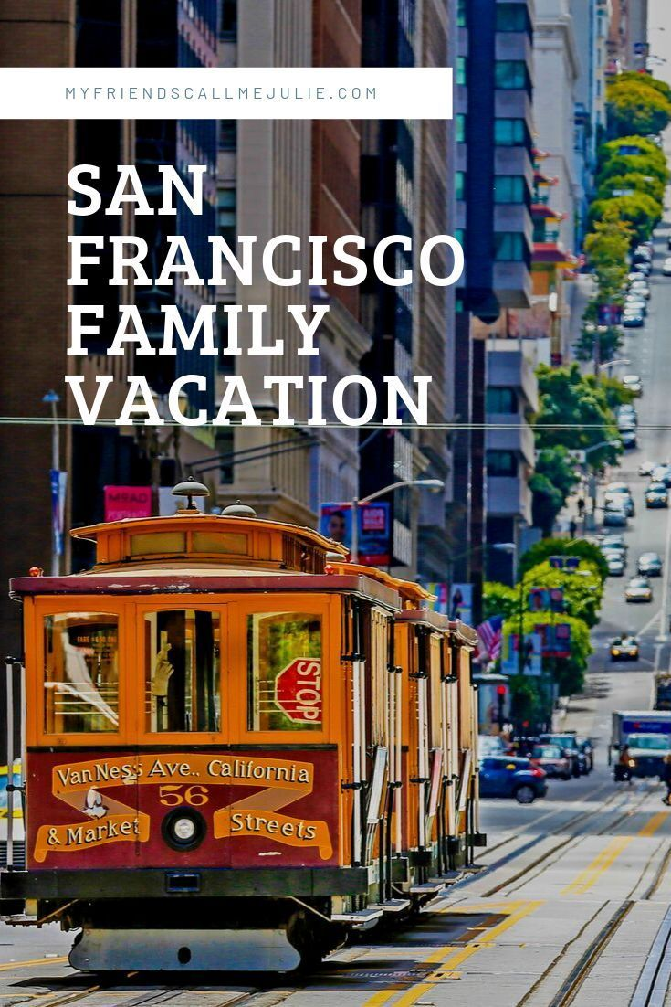 First time family vacation to San Francisco | Family ...