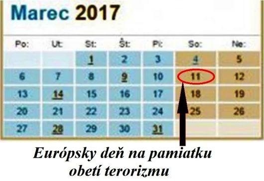 - pripomína sa od roku 2005. Európska rada schválila v marci 2004 návrh Európskeho parlamentu (EP), aby sa 11. marec stal dňom boja proti terorizmu a pamiatky jeho obetí. Poslanci EP 11. marca 2004 niekoľko hodín po teroristických útokoch v Madride v rezolúcii o budovaní európskeho priestoru bezpečnosti a spravodlivosti navrhli, aby sa 11. marec stal Európskym dňom na pamiatku obetí terorizmu.