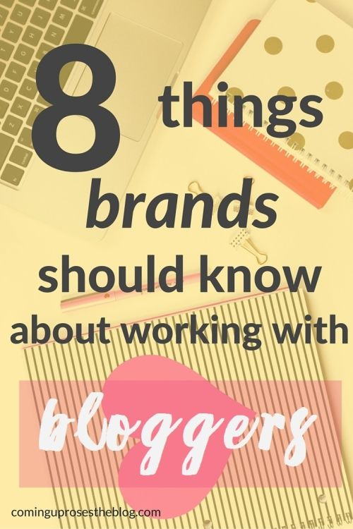 What Brands should know about working with Bloggers - Coming Up Roses