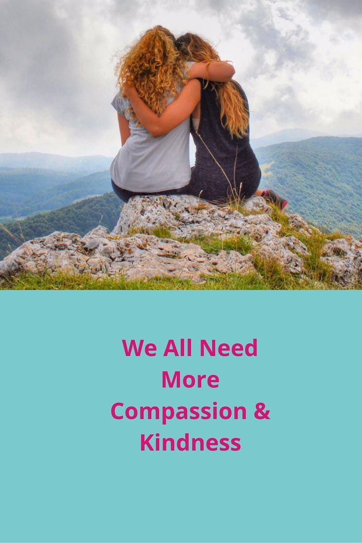 We all need more Compassion & Kindness