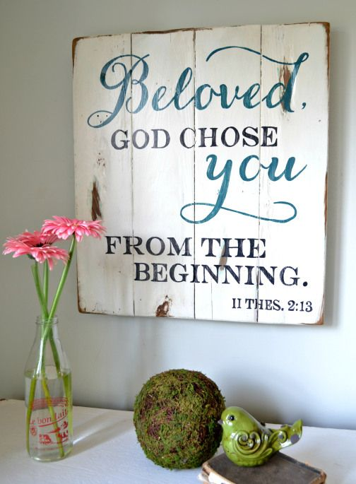 Beloved God chose you from the beginning - Aimee Weaver Designs That's my name don't wear it out! :)