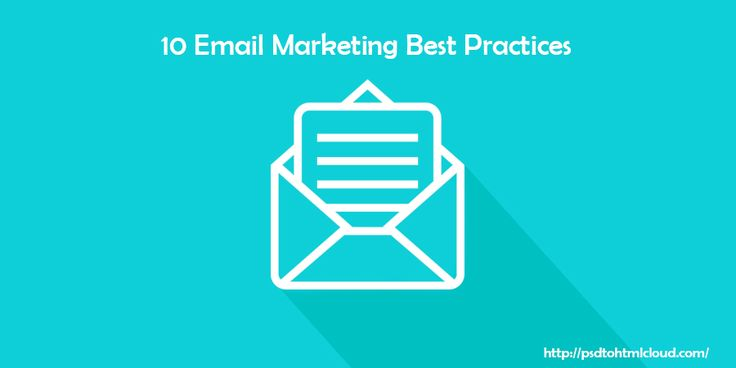 10 Email Marketing Best Practices - http://www.psdtohtmlcloud.com/blog/news/10-email-marketing-best-practices/