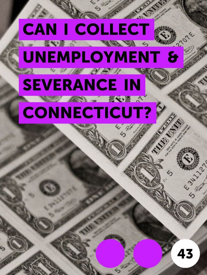 Can I Collect Unemployment Severance In Connecticut In 2020 Budgeting Money Credit Card Application Staff Sergeant