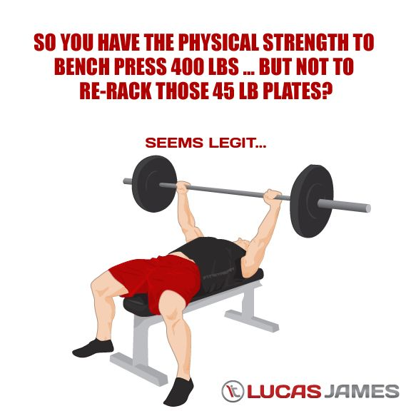 Fitness Motivation: Re-rack Humor - so you have the physical strength to bench press 400 lbs but not to re-rack those 45 lb plates?