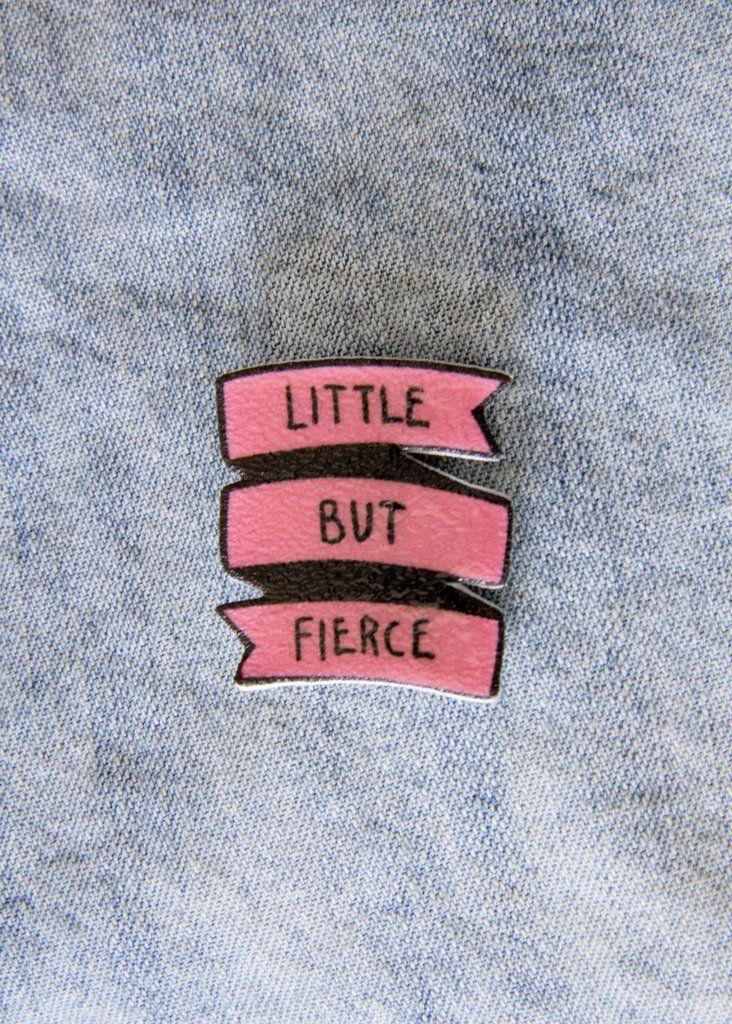 """""""Little But Fierce"""" Punk Feminist Banner Pin in Pink"""
