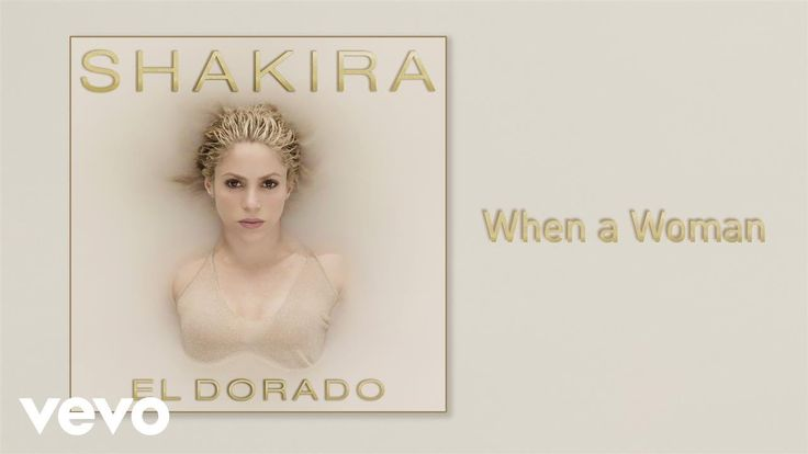Shakira - When a Woman (Audio)