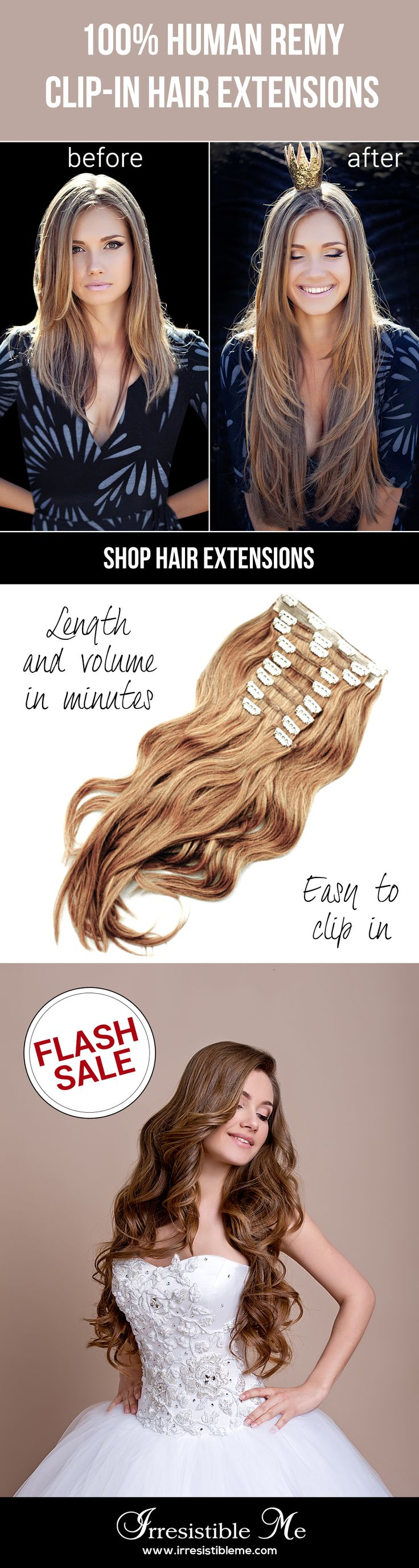 Make a dramatic hairstyle change with Irresistible Me 100% human Remy clip-in hair extensions. You can add length and volume in a matter of minutes and you get to choose the color, length and weight. Also try our wigs, ponytails, fantastic hair tools and hair care. Sign up and get up to $50 off with our SEMI ANNUAL SALE! (only until 06/30/2016)