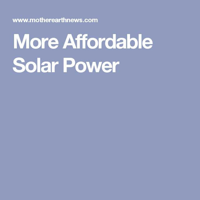 More Affordable Solar Power