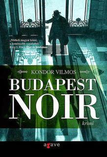 Kondor Vilmos | Budapest Noir | hungarian cover | #cover #book #Kondor #hungarian #budapest