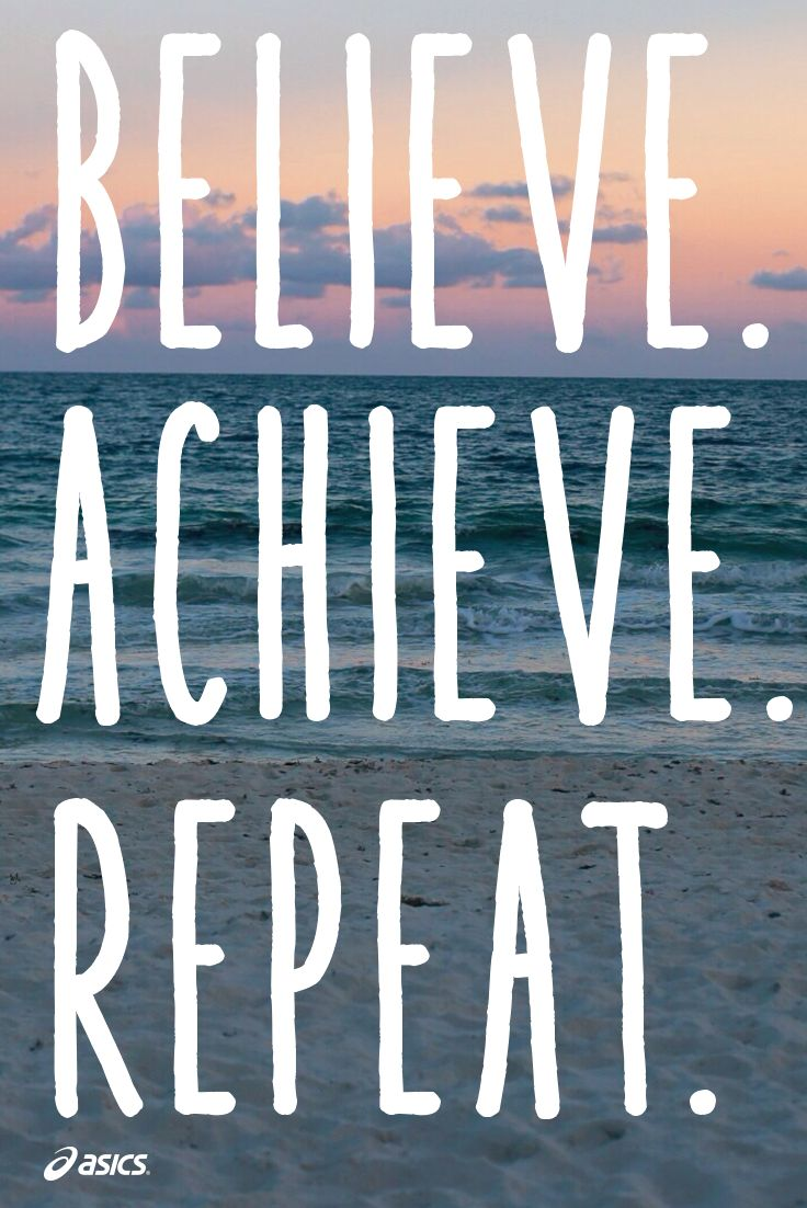 Believe. Achieve. Repeat. #fitspiration