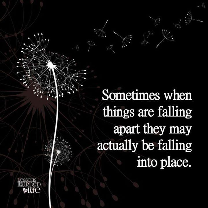Sometimes Things Have To Fall Apart Quote: 76 Best Images About Lessons Learned In Life Daily Quotes