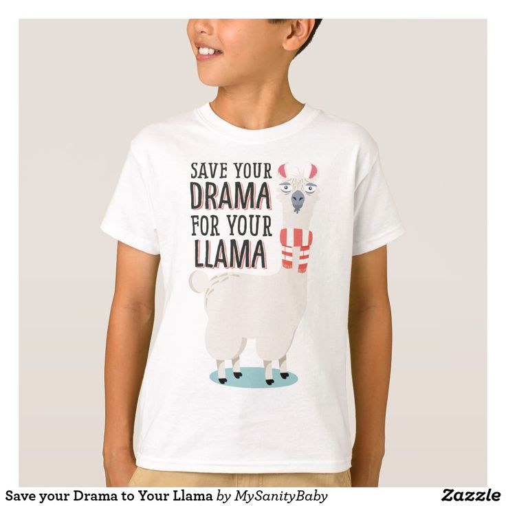 Save your Drama to Your Llama T-Shirt