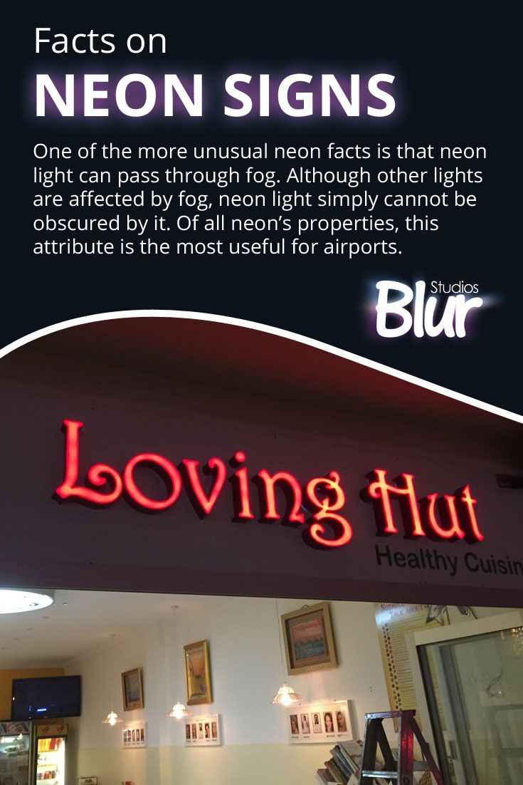 Facts on Neon Signs - One of the more unusual neon facts is that neon light can pass through fog. Although other lights are affected by fog, neon light simply cannot be obscured by it. Of all neon's properties, this attribute is the most useful for airports.