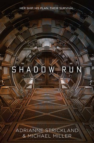 """Shadow Run (Kaitan Chronicles #1) by AdriAnne Strickland and Michael Miller. """"Firefly"""" meets DUNE in this action-packed sci-fi adventure about a close-knit, found family of a crew navigating a galaxy of political intrigue and resource-driven power games. Expected Publication Date:  3/21/2017 Genre:  Young Adult / Space Opera"""