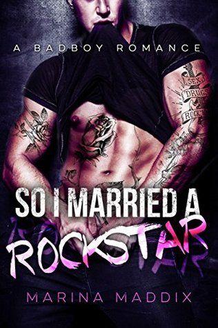 So I Married a Rockstar: A Bad Boy Romance