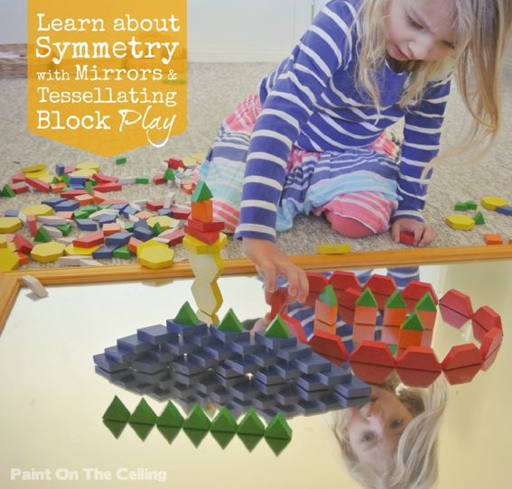Paint On The Ceiling: Learn about Symmetry with Mirrors & Tessellating Block Play