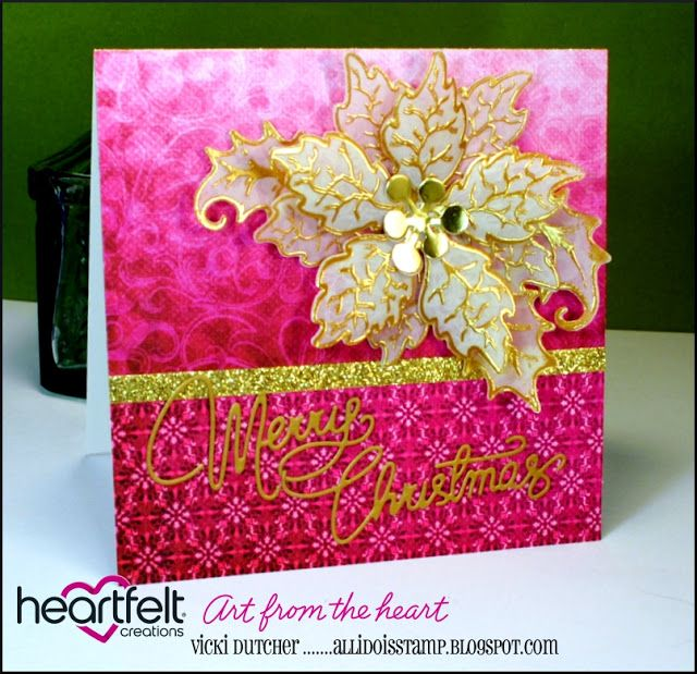 All I Do Is Stamp-- Designs by Vicki Dutcher using Heartfelt Creations Large Poinsettia