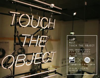 Touch the object_ pop up store by cool enough studio.  www.coolenoughstudio.com