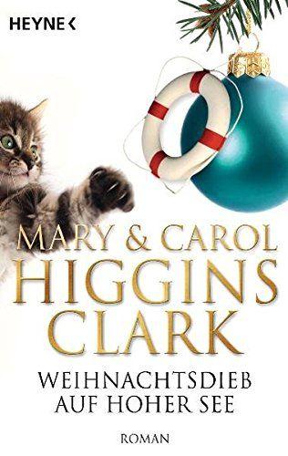 Weihnachtsdieb auf hoher See: Roman von Mary & Carol Higgins Clark