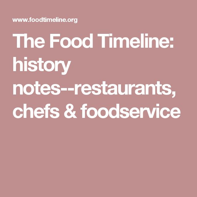 the food timeline history notes restaurants chefs 382