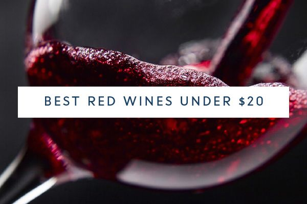 Best red wines under $20  127 wines submitted 20 wines selected