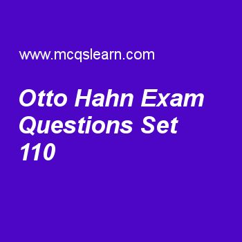 Practice test on otto hahn, general knowledge quiz 110 online. Practice GK exam's questions and answers to learn otto hahn test with answers. Practice online quiz to test knowledge on otto hahn, unicef, prokaryotes and eukaryotes, venus facts worksheets. Free otto hahn test has multiple choice questions as element radium-226 was discovered by, answers key with choices as pierre and marie currie, werner heisenberg, max born and charles darwin to test study skills. For learning, practice…