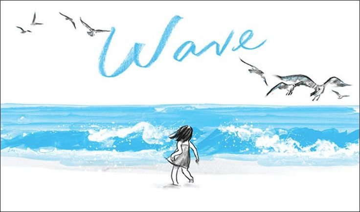 """""""Wave"""", by Suzy Lee.  A wordless picture book that shows a little girl's first experiences at the beach, as she goes from being afraid of the roaring waves to playing on the shore while gulls soar overhead."""