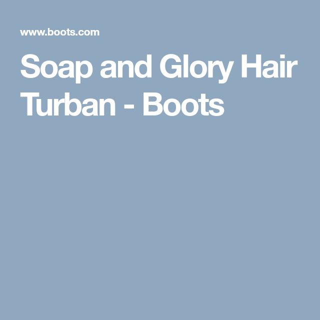 Soap and Glory Hair Turban - Boots