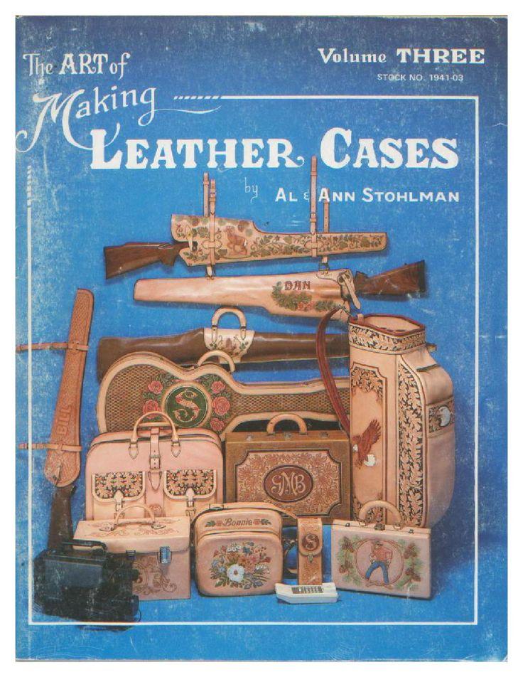 Autentico libro de consulta para la elaboracion de objetos de cuero / Making Leather Cases vol 3