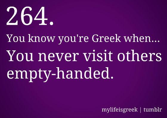 Greek #Philotimo... Ξέρεις ότι είσαι Έλληνας όταν ποτέ δεν επισκέπτεσαι τους άλλους με άδεια χέρια!