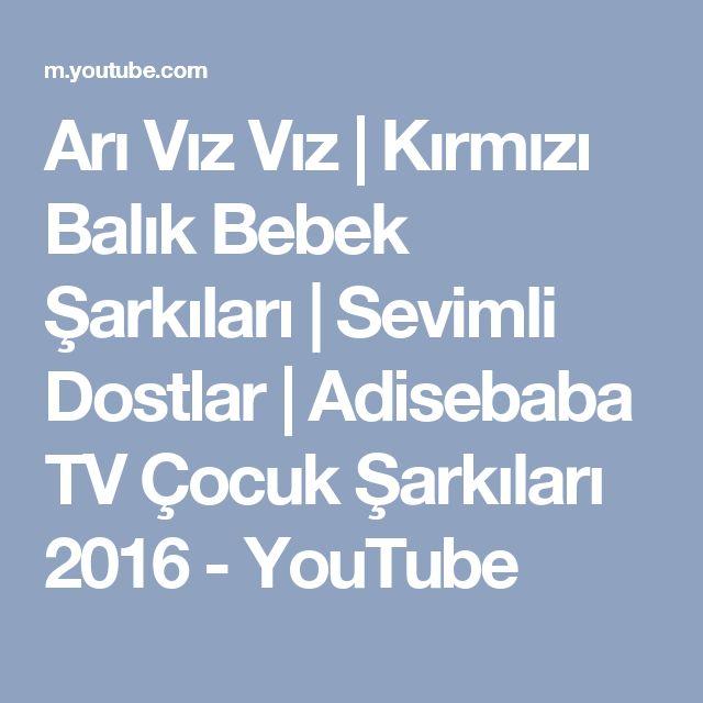 Arı Vız Vız | Kırmızı Balık Bebek Şarkıları | Sevimli Dostlar | Adisebaba TV Çocuk Şarkıları 2016 - YouTube