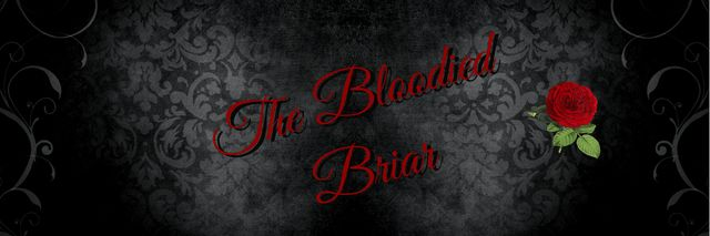 The Bloodied Briar Part 8
