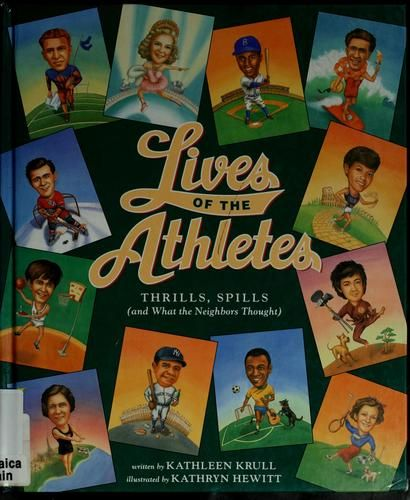 Lives of the athletes by Kathleen Krull