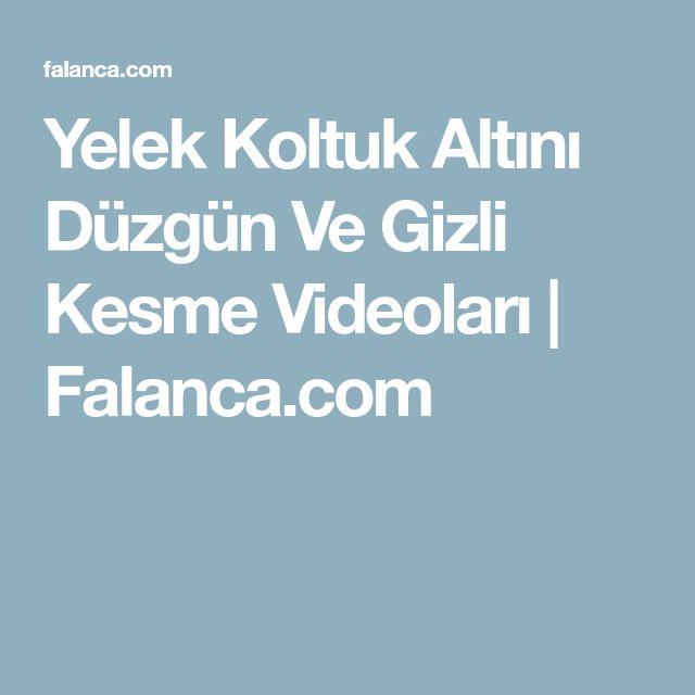 Yelek Koltuk Altını Düzgün Ve Gizli Kesme Videoları | Falanca.com