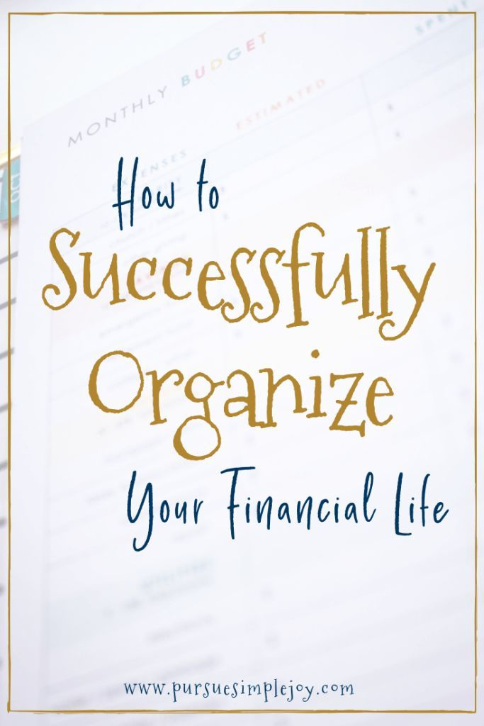 How to Successfully Organize Your Financial Life