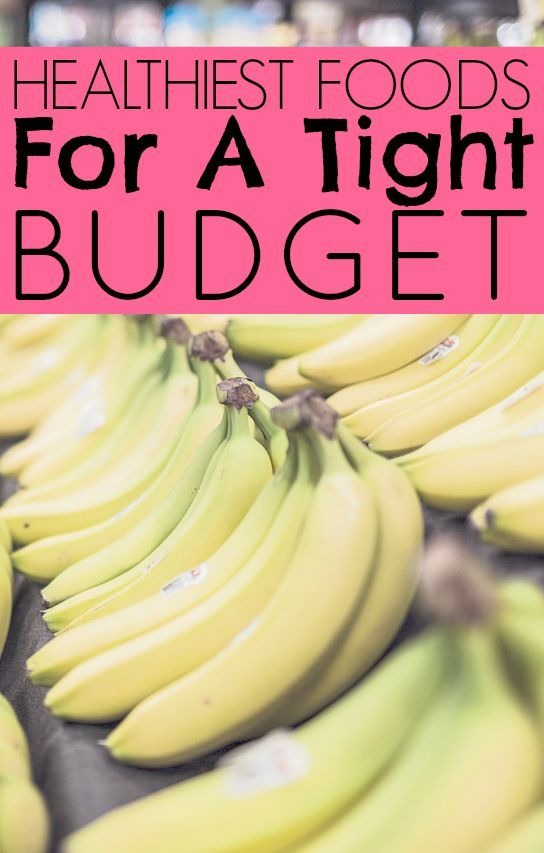 Healthiest food for a tight budget