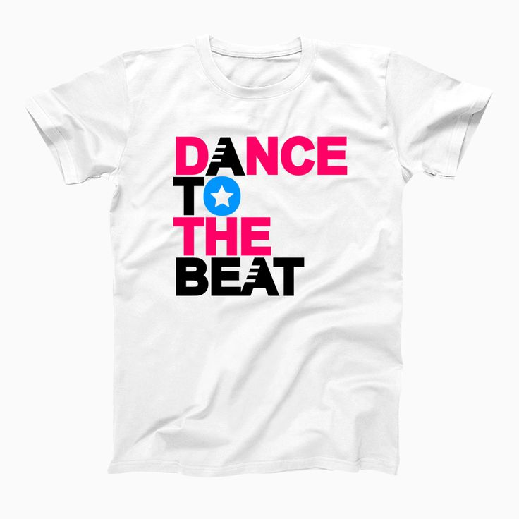 Dance To The Beat T-shirt, Dance To The Beat Tees