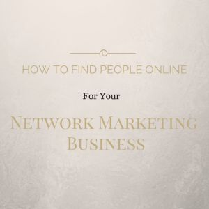 "I often get asked, ""hey Billy, how do I find people online for my network marketing business ?"""