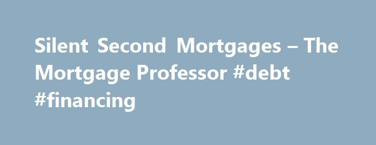 "Silent Second Mortgages – The Mortgage Professor #debt #financing http://debt.nef2.com/silent-second-mortgages-the-mortgage-professor-debt-financing/  #second mortgages # April 16, 2007, Revised May 23, 2007 The term ""silent second"" is used most frequently to describe self-serving or perhaps fraudulent schemes where house sellers accept second mortgages as part of a sale transaction, without the full knowledge of the first mortgage lender. The ""silence"" refers to the absence of full…"