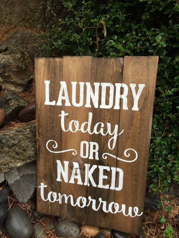 Laundry today OR Naked Tomorrow by ThePrettyPallets on Etsy