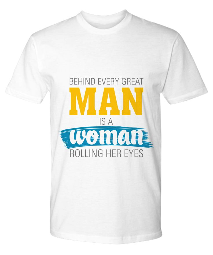 We've just added one more fun mug Behind Every Grea... Check it out http://formugs.com/products/behind-every-great-man-is-a-woman-rolling-her-eyes-premium-tshirt?utm_campaign=social_autopilot&utm_source=pin&utm_medium=pin