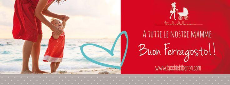 Auguri di buon ferragosto a tutte le nostre neoMAMME!! www.tacchiebiberon.com