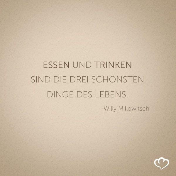 #Essen Und #Trinken Sind Die Drei Schönsten Dinge Des #Lebens!  #WillyMillowitsch
