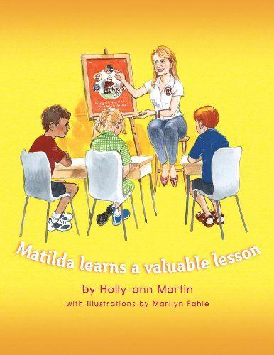 Matilda learns a valuable lesson: Holly-ann Martin, Marilyn Fahie, Tracey Gibbs: 9780980529432: Amazon.com: Books