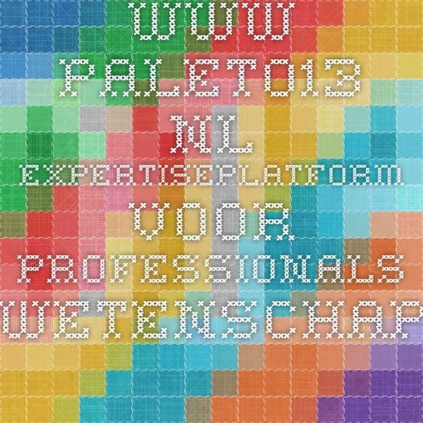 www.palet013.nl Expertiseplatform voor professionals - Wetenschap en Techniek