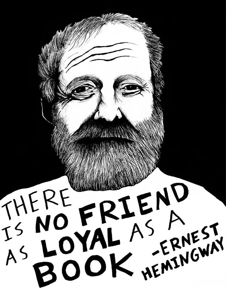 """There is no friend as loyal as a book."" - Ernest Hemingway, by Ryan Sheffield - http://www.etsy.com/shop/ryansheffield"