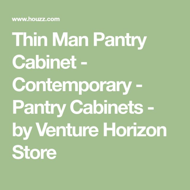 Thin Man Pantry Cabinet - Contemporary - Pantry Cabinets - by Venture Horizon Store
